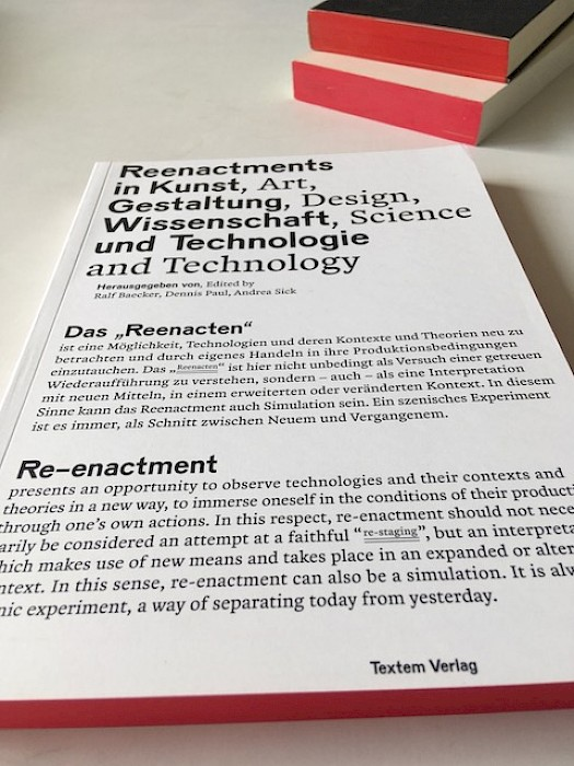 Reenactments in Kunst, Gestaltung, Wissenschaft und Technologie / Reenactments in Art, Design, Science and Technology – Katha Schulte